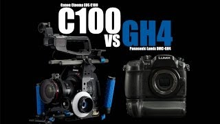 Canon C100 VS Panasonic GH4 (Which one is better?)