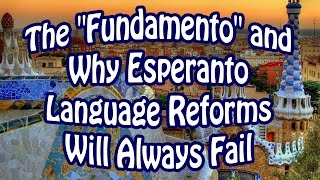 """The """"Fundamento"""" and Why Esperanto Language Reforms Will Always Fail"""