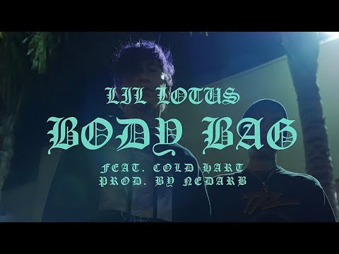LIL LOTUS - Body Bag ft. Cold Hart (Official Music VIdeo)