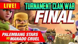 🔴  FINAL Turnamen Clash of Clans | MANADO CRUEL vs PALEMBANG STARS
