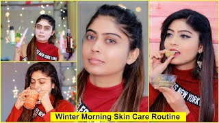 WINTER MORNING SKIN CARE ROUTINE- All Skin Types | Get Glowing Spotless Skin