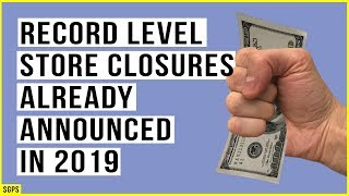 RECORD LEVEL Store Closures in 2019! Economic Downturn Can't Be Hidden Anymore.