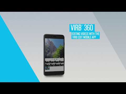 VIRB 360: Editing Videos with the VIRB Mobile App