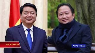 Việt Nam ra cáo trạng đối với ông Đinh La Thăng và ông Trịnh Xuân Thanh
