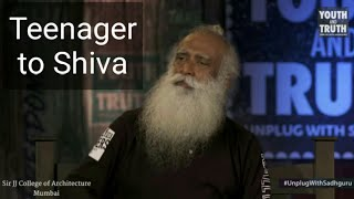 Teenager to Shiva- How to explore life's all dimensions?