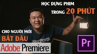 Học Dựng Phim Adobe Premiere Cơ Bản Trong 20 Phút | PHẦN MỀM BIÊN TẬP VIDEO