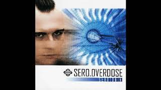 Sero Overdose - Too Late (radio edit)