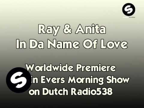 Ray & Anita - In Da Name Of Love [World Premiere]