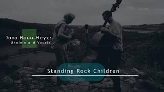 Jono Heyes + The Mama Yeva Project - Standing Rock Children