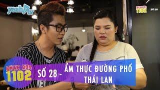 Thực Đơn 1102 | Số 28 | Ẩm Thực Đường Phố Thái Lan | Hoàng Rapper & Tuyền Mập | Fullshow [Ẩm Thực]