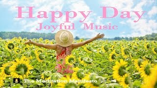 Happy Day | uplifting and inspiring | Joyful