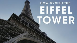 How to Visit the Eiffel Tower - Where to Get Tickets