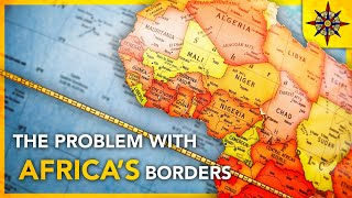 The Problem With Africa's Borders