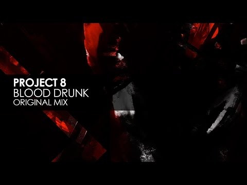 Project 8 - Blood Drunk
