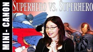 Mini-Canon - Superhero v. Superhero: A History