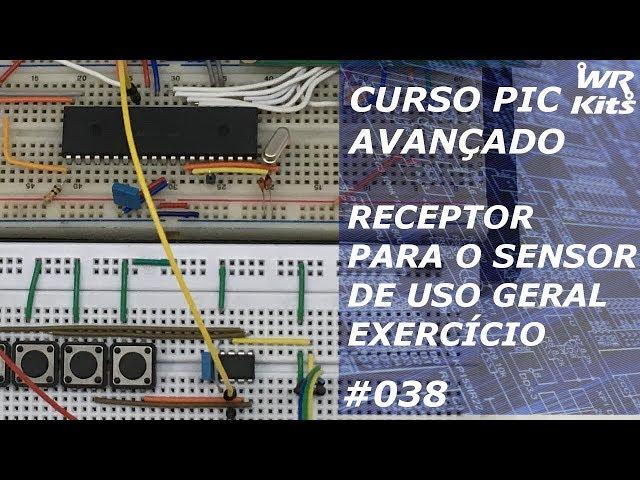 EXERCÍCIO RESOLVIDO RECEPTOR DE SENSOR UNIVERSAL | Curso de PIC Avançado #038