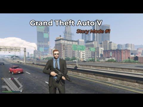 Grand Theft Auto V - Story Line #1