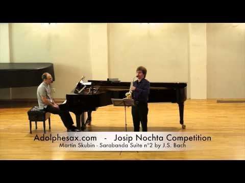 JOSIP NOCHTA COMPETITION Martin Skubin Sarabanda Suite nº2 by J S Bach