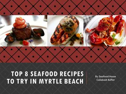 Top 8 Seafood Recipes to try in Myrtle Beach