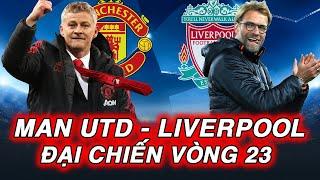 Man Utd - Liverpool: Đại Chiến Vòng 23 Ngoại Hạng Anh I OVER9