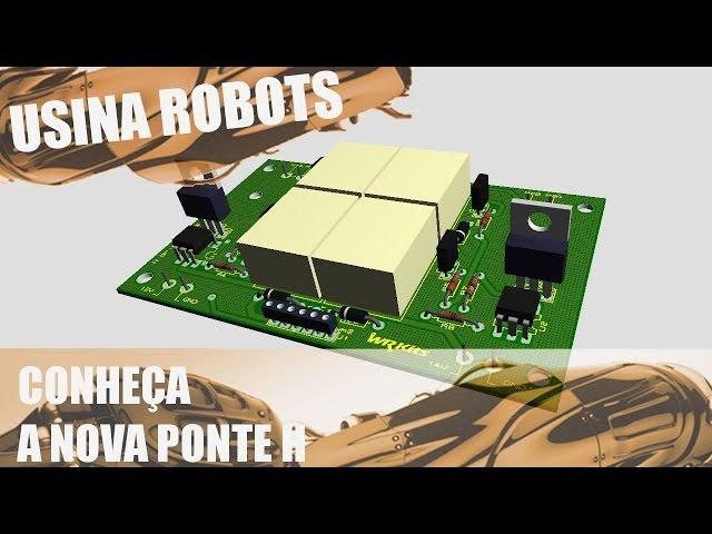 CONHEÇA A NOVA PONTE H | Usina Robots US-2 #090