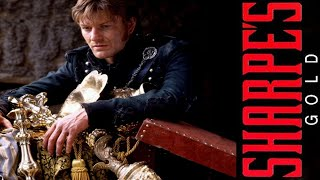 Sharpe - 06 - Sharpe's Gold [1995 - TV Serie]