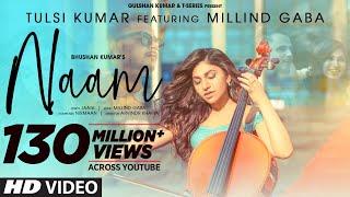 Naam – Tulsi Kumar – Millind Gaba – Jaani