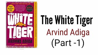The White Tiger  by Arvind Adiga in Hindi (Part-1)