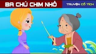 Ba Chú Chim Nhỏ  | Chuyen Co Tich | Truyện Cổ Tích Việt Nam Hay Nhất