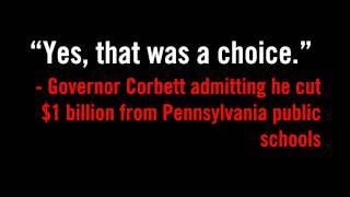 Governor Corbett admits he cut $1 billion from schools