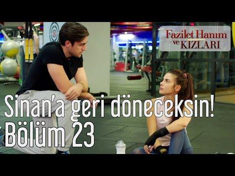 Fazilet Hanım ve Kızları 23. Bölüm - Sinan'a Geri Döneceksin!