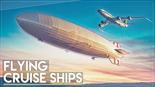 Flying Cruise Ships: What Happened To Giant Airships?