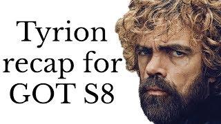 Tyrion Lannister recap for Game of Thrones Season 8 (Seasons 1-7)