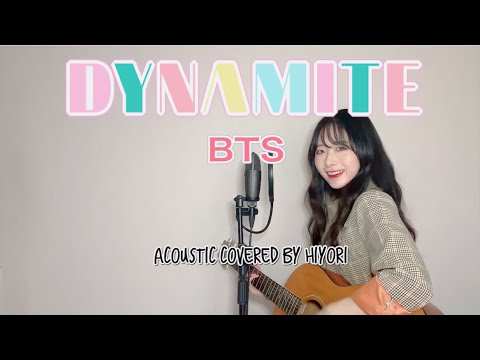 Dynamite / BTS(방탄소년단)   acoustic covered by hiyori 【弾き語りフル】