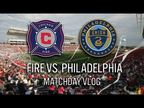 CHICAGO FIRE VS PHILADELPHIA - 2018 MLS MATCHDAY VLOG #cf97