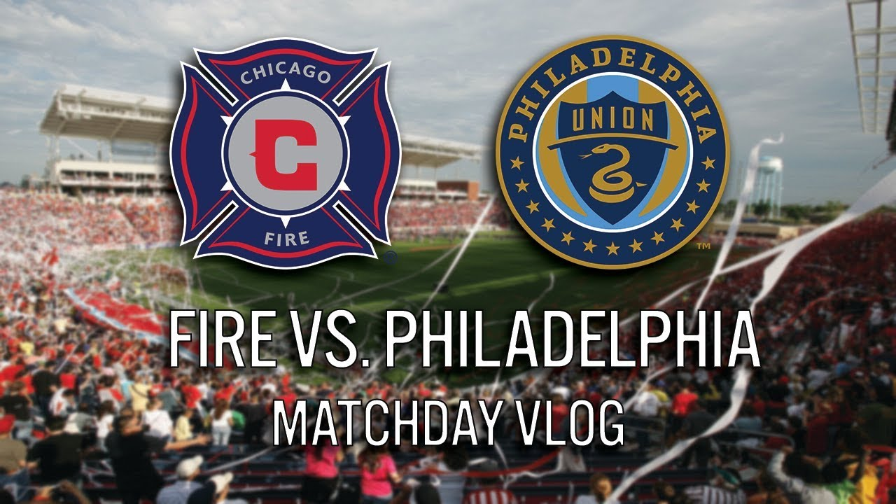 CHICAGO FIRE VS PHILADELPHIA - 2018 MLS MATCHDAY VLOG #cf97