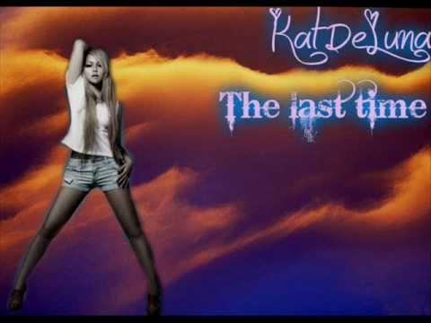 Kat DeLuna - The Last Time ( Official Music )