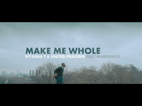 MAKE ME WHOLE - Nyasha T & United Praisers ft Margeaux [@NyashaT_Music]