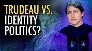 Justin Trudeau Bashes Identity Politics | Campus Unmasked