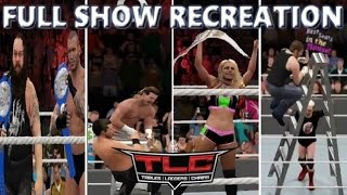 WWE 2K17 RECREATION: TLC 2016 FULL SHOW HIGHLIGHTS
