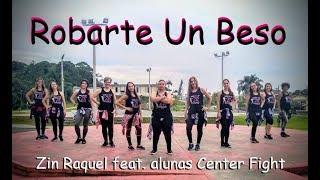 Zumba®   Zin™ Raquel Barretta   Música: Robarte Un Beso (Carlos Vives ft. Sebastián Yatra)