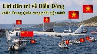 Lời tiên tri về Biển Đông Việt Nam khiến Trung quốc cũng phải giật mình