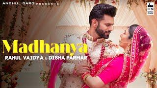 Madhanya – Asees Kaur – Rahul Vaidya Video HD