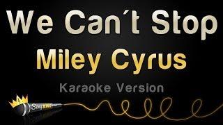 Miley Cyrus - We Can't Stop (Karaoke Version)