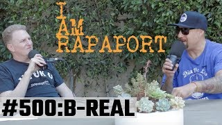 I Am Rapaport Stereo Podcast Episode 500: B-Real (VIDEO)