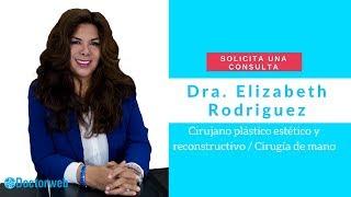 Dra. Elizabeth Rodríguez Cirujano plástico estético y reconstructivo Cirugía de mano