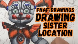 Drawing FNAF Sister Location