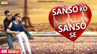 Sanso Ko Sanso Se – Raju Arora – Shruti Gautam