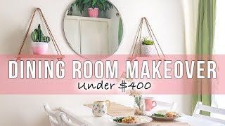 Under $400 Small Dining Room Makeover | DIY Home Decor