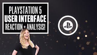 Playstation 5 User Interface REACTION + ANALYSIS - First Look at PS5 UI is here
